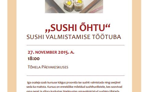 27. novebril Tõhelas, sushi valmistamise töötuba!